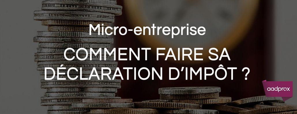 Remplir la déclaration d'impôt des micro-entrepreneurs