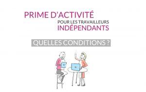 Travailleurs indépendants la prime d'activité : quelles conditions ?