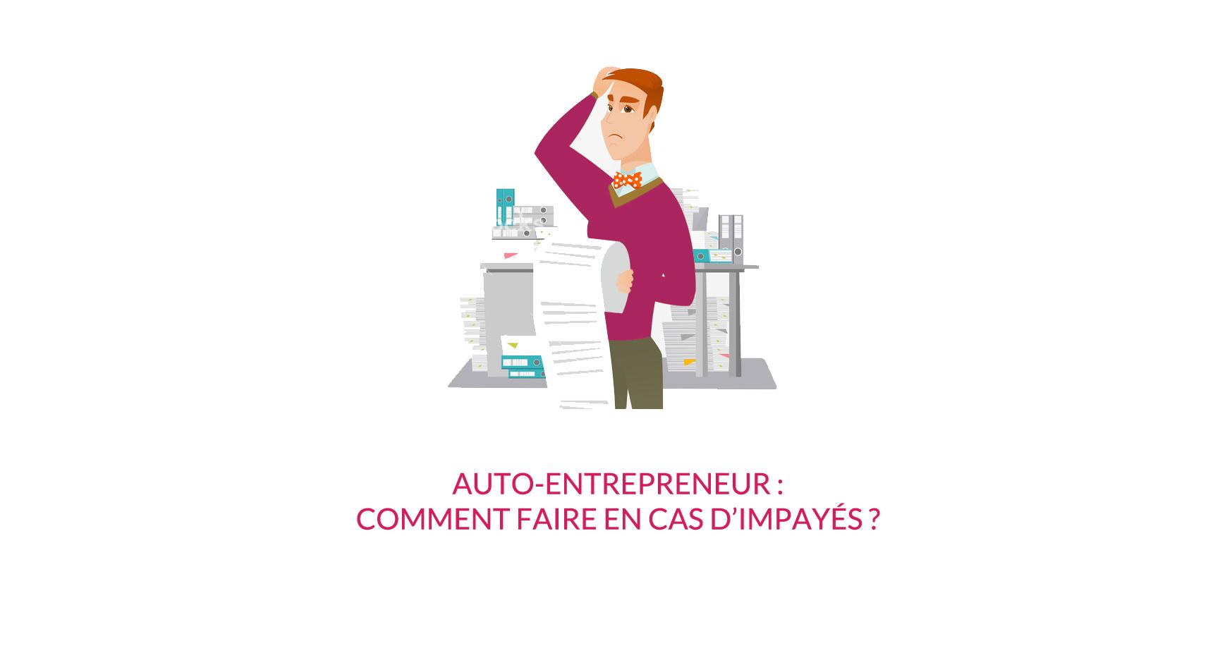 Auto-entrepreneur : comment faire en cas d'impayés ?