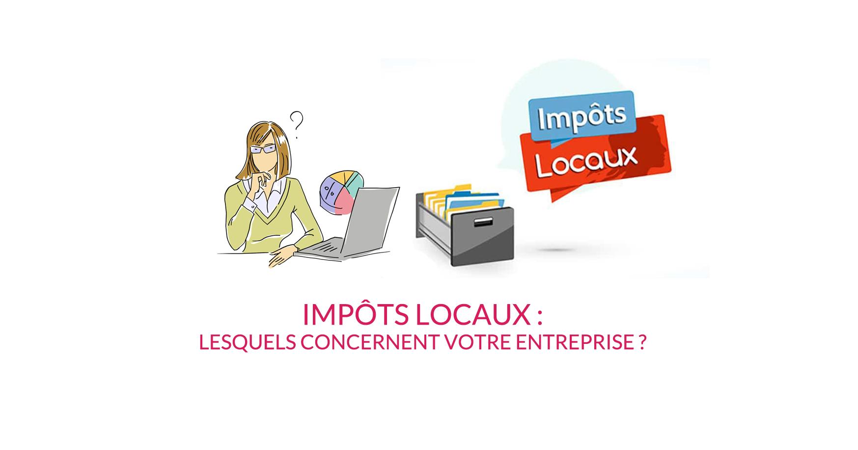 Impôts locaux : lesquels concernent votre entreprise ?