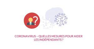 Coronavirus – quelles mesures pour aider les indépendants ?