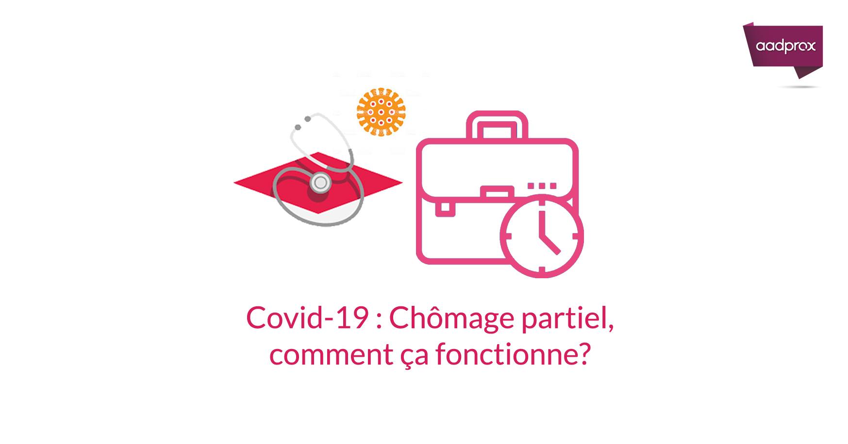 COVID-19 : Chômage partiel, comment ça fonctionne ?