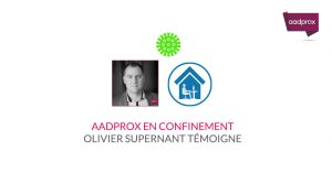 Olivier Supernant le quotidien d'un Aadprox en confinement