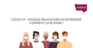 1er septembre 2020 : le masque en entreprise devient obligatoire !