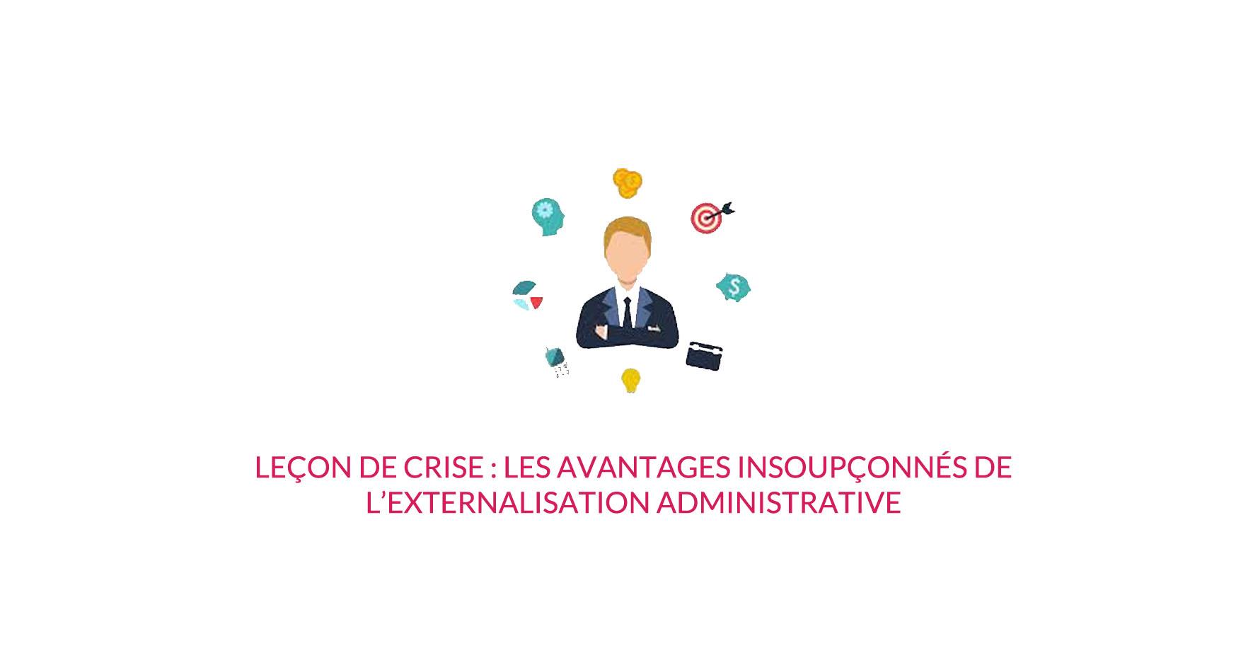 Leçon de crise: les avantages insoupçonnés de l'externalisation administrative
