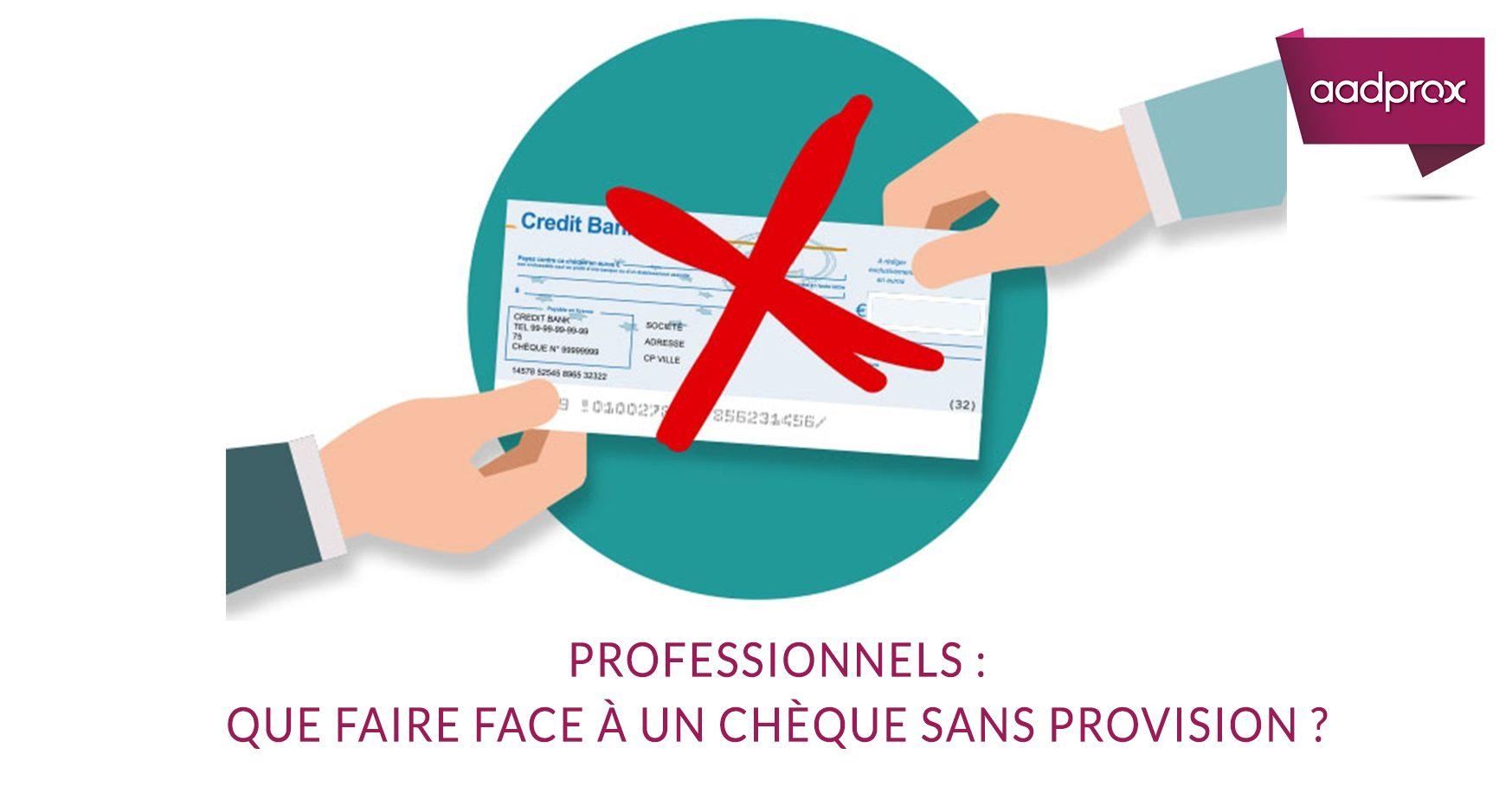 Professionnels : que faire face à un chèque sans provision ?