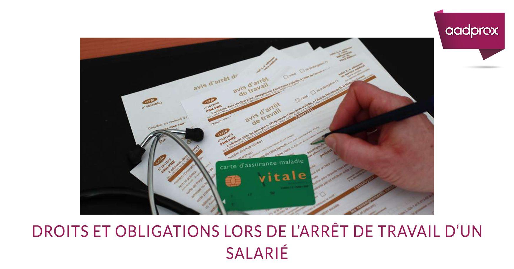 Droits et obligations lors de l'arrêt de travail d'un salarié